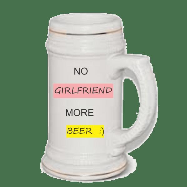 No girlfriend more beer mug